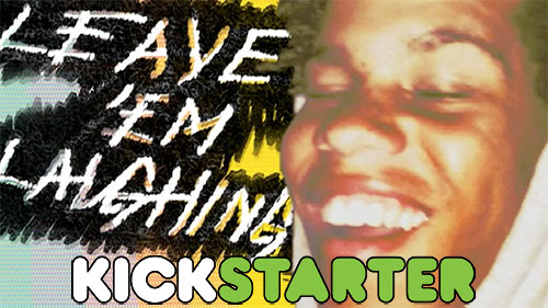 Leave Em Laughing - Now on Kickstarter