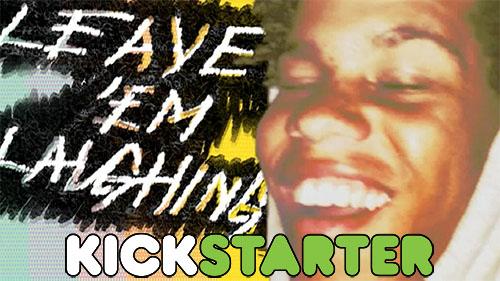 Leave Em Laughing - Now on Kickstarter