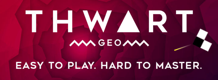 Thwart: Easy to play, hard to master