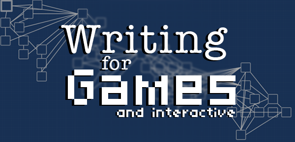 Banner Text: Writing for Games and Interactive