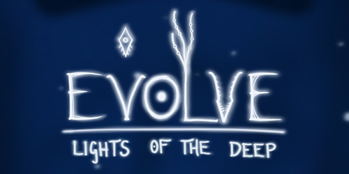 Text logo reads: Evolve, Lights of the Deep. Imagery shows the top of the letter L splits off into tentacle-like branches. A small amoeba-like creature floats over the text. URL links to game Kickstarter, however please be advised that the game's Kickstarter game description is unfortunately not screenreader compatible.