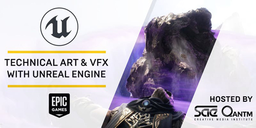 Text reads: Technical Art and VFX (Visual Effects) with Unreal Engine. Hosted by SAE Qantm: Creative Media Institute. Logos include Unreal Engine Logo, and Epic Games.
