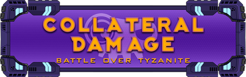 Orange over a purple futuristic screen, reads Collateral Damage, Battle over Tyzanite. In the background is the shape of a robotic skull.