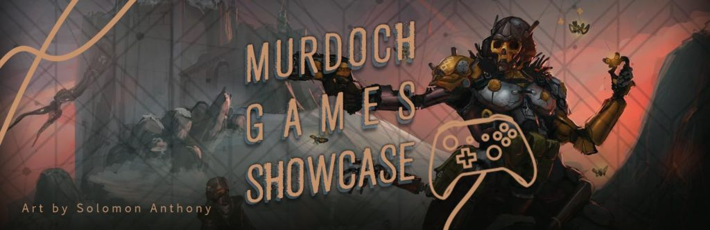 "Text reads ""Murdoch Games Showcase"", and Art by Solomon Anthony. A xbox game controller sits in the foreground with the text, in the background an illustration of a samurai-like robotic warrior with a skull face showing beneath his helmet."