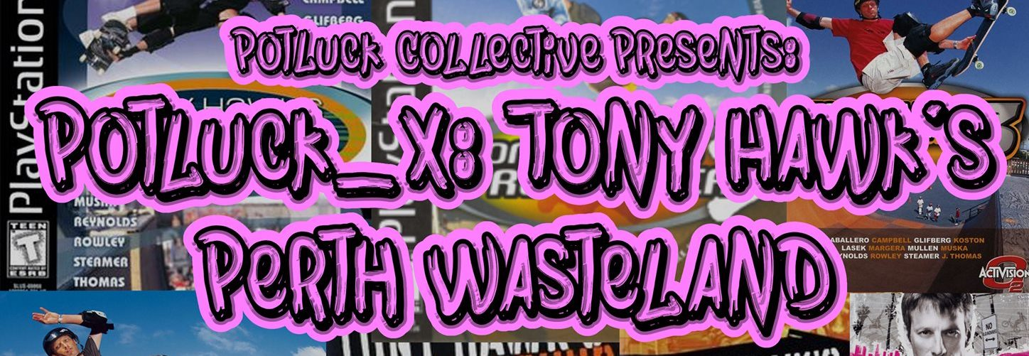 Potluck Collective X - Tony Hawk's Perth Wasteland Photo Montage Heading